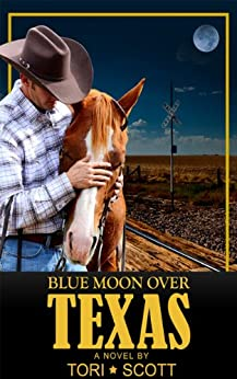 Blue Moon Over Texas (Lone Star Cowboys Book 2) by [Scott, Tori]