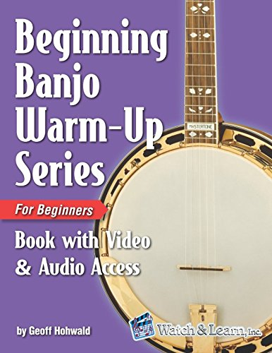 - Beginning Banjo Warm-up Series for Beginners Book: with Online Video and Audio Access