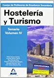 img - for Cuerpo de Profesores de Ense anza Secundaria. Hosteler a y Turismo. Temario. Volumen IV (Spanish Edition) book / textbook / text book
