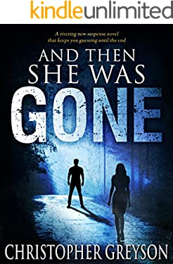 Ebooks In Kindle Store And Then She Was GONE: A riveting new suspense novel that keeps you guessing until