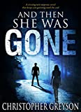 Book Cover for And Then She Was GONE: A riveting new suspense novel that keeps you guessing until the end