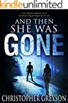 And Then She Was GONE: A riveting new...