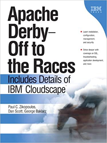 Book Apache Derby -- Off to the Races: Includes Details of IBM Cloudscape