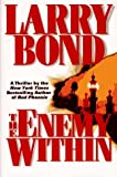 img - for The Enemy Within by Larry Bond (1996-03-15) book / textbook / text book