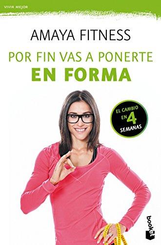 Por fin vas a ponerte en forma: 1 (Vivir Mejor) por Méndez Domínguez, Amaya