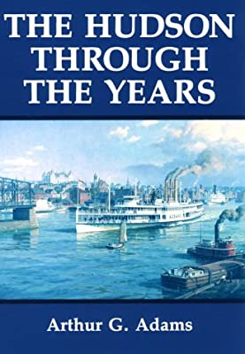 The Hudson Through the Years