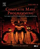 2: Complete Maya Programming Volume II: An In-depth Guide to 3D Fundamentals, Geometry, and Modeling: Vol 2 (The Morgan Kaufmann Series in Computer Graphics)