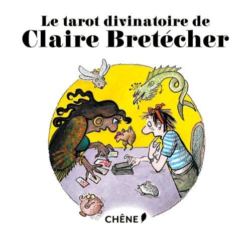Le tarot divinatoire de Claire Bretécher por Claire Bretécher