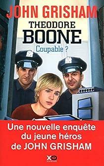 Theodore Boone 03 - Coupable ? par Grisham
