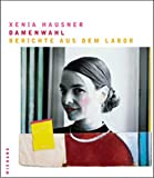 img - for Xenia Hausner: Ladies first. Second thoughts (English and German Edition) book / textbook / text book