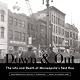 Front cover for the book Down & Out: The Life and Death of Minneapolis's Skid Row by Joseph Hart