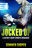 Jocked Up: Sports Romance (A Secret Baby Second Chance Romance)