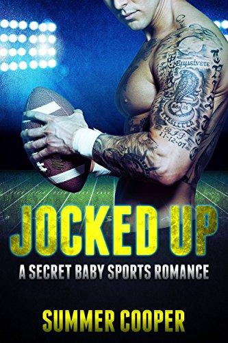 Jocked Up: Sports Romance (A Secret Baby Second Chance Romance)