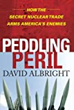 Peddling Peril, David Albright, 1476745765