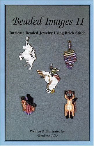 Beaded Images II: Intricate Beaded Jewelry Using Brick Stitch