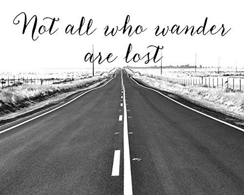 Wanderlust Wall Art, Country Road Art Print, Black and White Photography Print, Rustic Wall Decor, Not All Who Wander Are Lost Quote Print, Travel Artwork, Adventure Wall Art