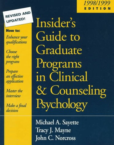 Insider's Guide to Graduate Programs in Clinical and Counseling Psychology: 1998/1999 Edition