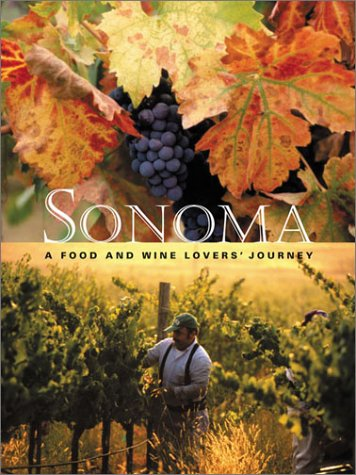 Sonoma: A Food and Wine Lovers' Journey by Jennifer Barry