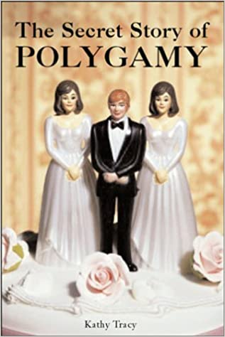 The Secret Story of Polygamy: Kathleen Tracy: 9781570717239: Amazon