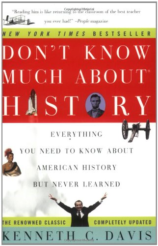 Don't Know Much About History: Everything You Need to Know About American History but Never Learned