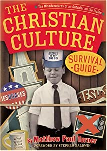 The Christian Culture Survival Guide Misadventures Of An Outsider On Inside