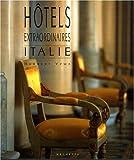 Hôtels extraordinaires : Italie