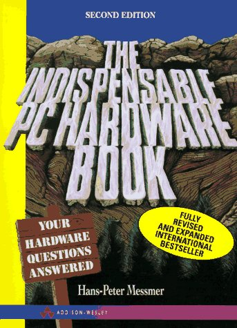 the-indispensable-pc-hardware-book-your-hardware-questions-answered