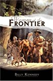 Women of the Frontier, Billy Kennedy, 1932307028