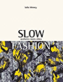 Slow Fashion: Aesthetics Meets Ethics