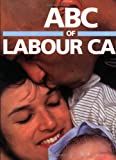 img - for ABC of Labour Care (ABC Series) book / textbook / text book
