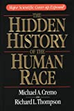 The Hidden History of the Human Race: Major Scientific Coverup Exposed