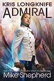 Kris Longknife Admiral (Volume 18)