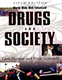 Drugs and Society, World Wide Web Enhanced, Hanson, Glen and Venturelli, Peter, 0763702919