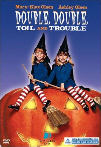 Double, Double, Toil & Trouble -