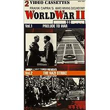 World War II, Vol. 1 - Prelude to War/ Vol. 2 Nazi Strike