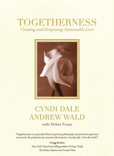 Togetherness: Creating and Deepening Sustainable Love