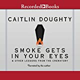 Smoke Gets in Your Eyes: And Other Lessons from the