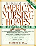 The Inside Guide to America's Nursing Homes: Rankings & Ratings for Every Nursing Home in the U. S., 1998-1999