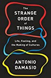 img - for The Strange Order of Things: Life, Feeling, and the Making of Cultures book / textbook / text book