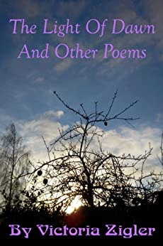 Amazon Com The Light Of Dawn And Other Poems Ebook
