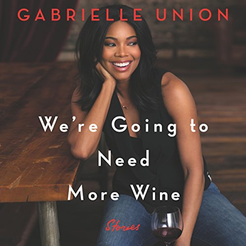 We're Going to Need More Wine: Stories That Are Funny, Complicated, and True Audiobook [Free Download by Trial] thumbnail