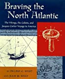 Braving the North Atlantic, Delno West and Jean M. West, 0689318227