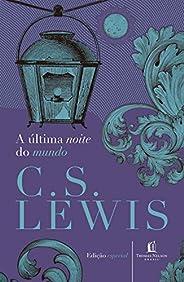 A última noite do mundo (Clássicos C.S. Lewis)