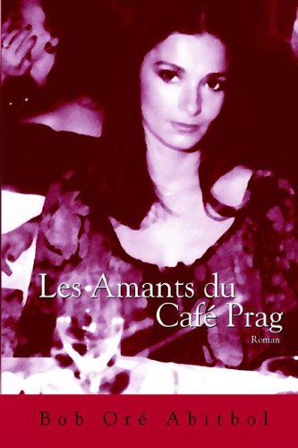 Les Amants du Café Prag (French Edition)