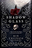 The Shadowglass (The Bone Witch Book 3)
