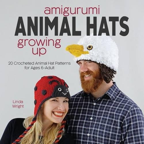 Amigurumi Animal Hats Growing Up: 20 Crocheted Animal Hat Patterns for Ages 6-Adult ()