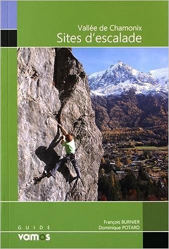 Lire en ligne Guide des sites d'escalade de la vallée de Chamonix pdf, epub
