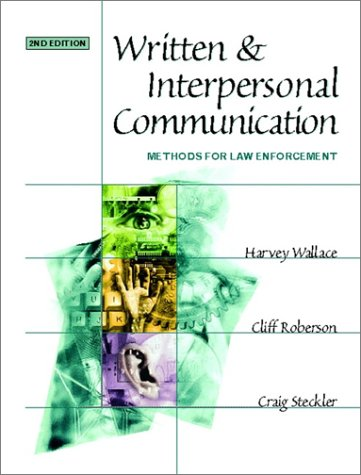 Written and Interpersonal Communication: Methods for Law Enforcement (2nd Edition)