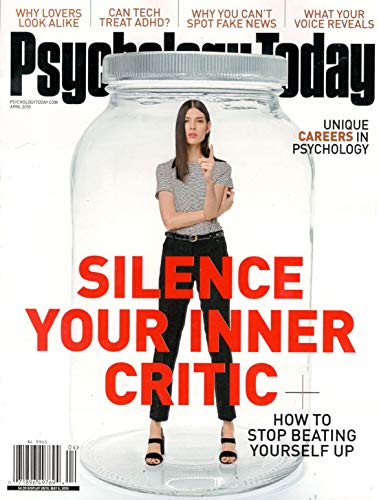 Psychology Today Magazine (April, 2019) Silence Your Inner Critic: How To Stop Beating Yourself Up