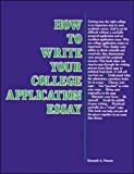 How to Write Your College Application Essay, Kenneth A. Nourse, 0844241695